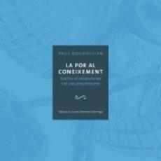 Libros: LA POR AL CONEIXEMENT: CONTRA EL RELATIVISME I EL CONSTRUCTIVISME. Lote 183291810