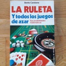 Livres: LA RULETA Y TODOS LOS JUEGOS DE AZAR, BENITO CAROBENE,. Lote 184047395
