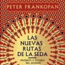 Libros: LAS NUEVAS RUTAS DE LA SEDA. Lote 184348636
