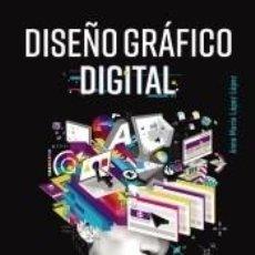 Libros: DISEÑO GRÁFICO DIGITAL. Lote 184450130