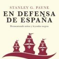 Livros: EN DEFENSA DE ESPAÑA: DESMONTANDO MITOS Y LEYENDAS NEGRAS. Lote 184831835