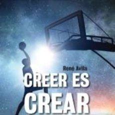 Libros: CREER ES CREAR. Lote 185976655