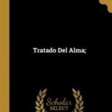 Libros: TRATADO DEL ALMA;. Lote 185976660
