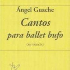 Libros: CANTOS PARA BALLET BUFO ( ANTOLOGIA). Lote 185976665