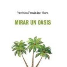 Libros: MIRAR UN OASIS. Lote 185976706