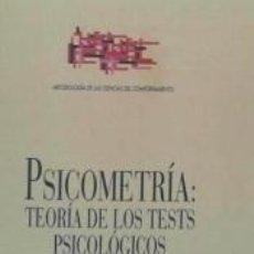 Libros: PSICOMETRÍA: TEORÍA DE LOS TESTS PSICOLÓGICOS Y EDUCATIVOS. Lote 186680647
