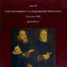 Libros: LOS CONVERSOS Y LA INQUISICIÓN SEVILLANA. (TOMO 8). Lote 187331037