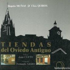 Libros: TIENDAS DEL OVIEDO ANTIGUO(BEGOÑA MUÑOZ& CHUS QUIROS.PÓLOGO JUAN CUETO - FOTOGRAFÍAS FERNANDO GEIJO). Lote 188605638