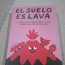 Libros: EL SUELO ES LAVA Y OTROS 99 JUEGOS PARA JUGAR DONDE SEA CON QUIEN SEA IVAN BRETT. Lote 189283426