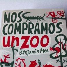Libros: LIBRO NOS COMPRAMOS UN ZOO. BENJAMIN MEE. EDITORIAL PLANETA. AÑO 2011.. Lote 190227496