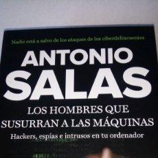 Libros: LIBRO LOS HOMBRES QUE SUSURRAN A LAS MÁQUINAS. ANTONIO SALAS. EDITORIAL ESPASA. AÑO 2015.. Lote 190227613