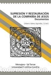 SUPRESIÓN Y RESTAURACIÓN DE LA COMPAÑÍA DE JESÚS: DOCUMENTOS (Libros Nuevos - Ocio - Otros)