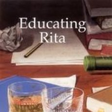 Libros: NLLB: EDUCATING RITA. Lote 191889806