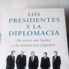 Libros: LIBRO LOS PRESIDENTES Y LA DIPLOMACIA. INOCENCIO ARIAS. EDITORIAL PLAZA JANES. AÑO 2012.. Lote 192691197