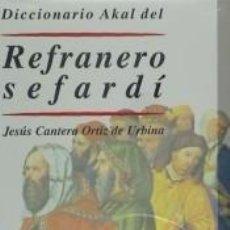 Livros: DICCIONARIO AKAL DEL REFRANERO SEFARDÍ. Lote 192996178