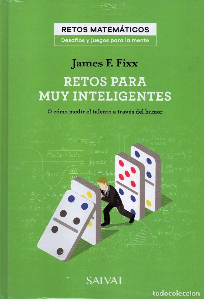 RETOS PARA MUY INTELIGENTES DE JAMES F. FIXX - COLECCION RETOS MATEMATICOS, SALVAT (PRECINTADO) (Libros Nuevos - Ocio - Otros)
