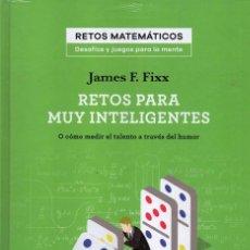Libros: RETOS PARA MUY INTELIGENTES DE JAMES F. FIXX - COLECCION RETOS MATEMATICOS, SALVAT (PRECINTADO). Lote 193671816