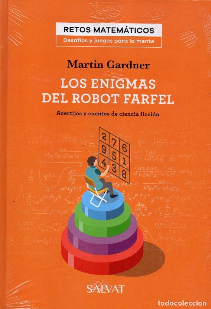 LOS ENIGMAS DEL ROBOT FARFEL DE MARTIN GARDNER - COLECCION RETOS MATEMATICOS, SALVAT (PRECINTADO) (Libros Nuevos - Ocio - Otros)