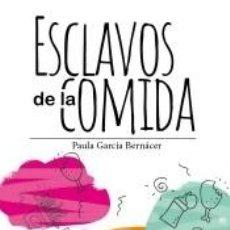 Libros: ESCLAVOS DE LA COMIDA. Lote 194062135