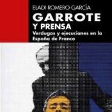 Libros: GARROTE Y PRENSA. Lote 194097212