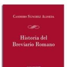 Libros: HISTORIA DEL BREVIARIO ROMANO. Lote 194130468