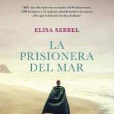 Libros: LA PRISIONERA DEL MAR. Lote 194308786