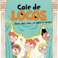 Libros: TRES, DOS UNO... ¡SE ABRE EL TELÓN! (COLE DE LOCOS 6). Lote 194308812