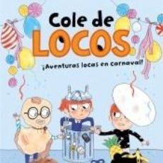 Libros: AVENTURAS LOCAS EN CARNAVAL (COLE DE LOCOS 5). Lote 194308822