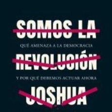 Libros: SOMOS LA REVOLUCIÓN: QUÉ AMENAZA A LA DEMOCRACIA Y POR QUÉ DEBEMOS ACTUAR AHORA. Lote 194308827