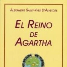 Libros: EL REINO DE AGARTHA: UN VIAJE AL INTERIOR DE LA TIERRA. Lote 194520360