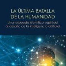 Libros: LA ÚLTIMA BATALLA DE LA HUMANIDAD. Lote 194581396