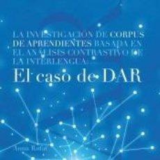 Libros: LA INVESTIGACIÓN DE CORPUS DE APRENDIENTES BASADA EN EL ANÁLISIS CONTRASTIVO DE LA INTERLENGUA: EL. Lote 194581437