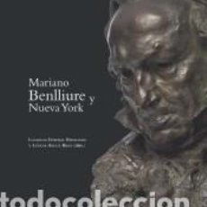 Libros: MARIANO BENLLIURE Y NUEVA YORK. Lote 194587420