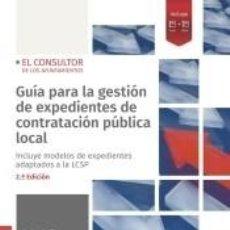 Libros: GUÍA PARA LA GESTIÓN DE EXPEDIENTES DE CONTRATACIÓN PÚBLICA LOCAL. Lote 194590692