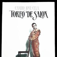 Libros: TOREO DE SALÓN - FARSA CON ACOMPAÑAMIENTO DE CLAMOR Y MURGA - LIBRO NUEVO - CAMILO JOSÉ CELA . Lote 194639172