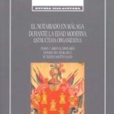 Libros: EL NOTARIADO EN MÁLAGA DURANTE LA EDAD MODERNA. ESTRUCTURA ORGANIZATIVA. Lote 194859141