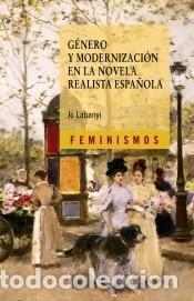 GÉNERO Y MODERNIZACIÓN EN LA NOVELA REALISTA ESPAÑOLA (Libros Nuevos - Ocio - Otros)