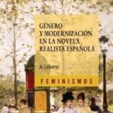 Libros: GÉNERO Y MODERNIZACIÓN EN LA NOVELA REALISTA ESPAÑOLA. Lote 194859183