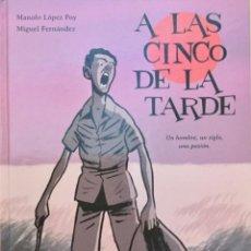 Libros: A LAS CINCO DE LA TARDE. MANOLO LÓPEZ POY. REF: AX 493. Lote 194933087
