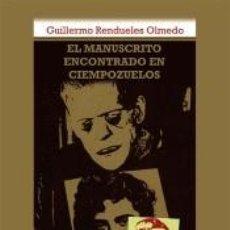 Libros: EL MANUSCRITO ENCONTRADO EN CIEMPOZUELOS. Lote 195021215