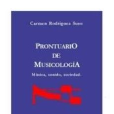 Libros: PRONTUARIO DE MUSICOLOGÍA. Lote 195064057