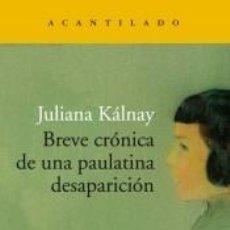 Libros: BREVE CRÓNICA DE UNA PAULATINA DESAPARICIÓN. Lote 195116780