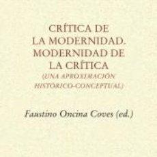 Libros: CRÍTICA DE LA MODERNIDAD. MODERNIDAD DE LA CRÍTICA. Lote 195116783