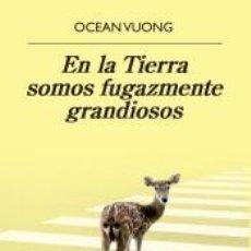 Libros: EN LA TIERRA SOMOS FUGAZMENTE GRANDIOSOS. Lote 195116791