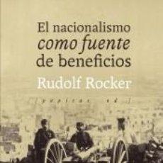 Libros: EL NACIONALISMO COMO FUENTE DE BENEFICIOS. Lote 195116808