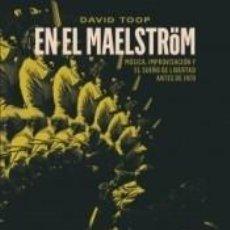 Libros: EN EL MAELSTROM MUSICA,IMPROVISACION Y SUE¥O DE LIBERTAD. Lote 195298263