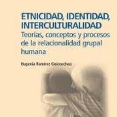 Libros: ETNICIDAD, IDENTIDAD, INTERCULTURALIDAD. Lote 195320167