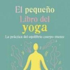 Libros: EL PEQUEÑO LIBRO DEL YOGA. Lote 195373292