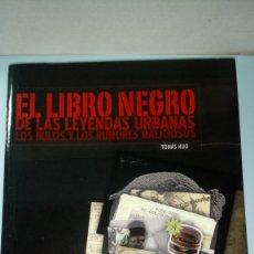 Libros: LIBRO EL LIBRO NEGRO DE LAS LEYENDAS URBANAS. TOMÁS HIJO. EDITORIAL STYRIA. AÑO 2009.. Lote 195527348