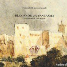 Libros: ELOGIO DE UN FANTASMA. EL CASTILLO DE BENAVENTE (FERNANDO REGUERAS GRANDE) LEDO DEL POZO 2020. Lote 196012938